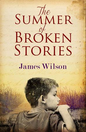 The summer of broken stories james wilson