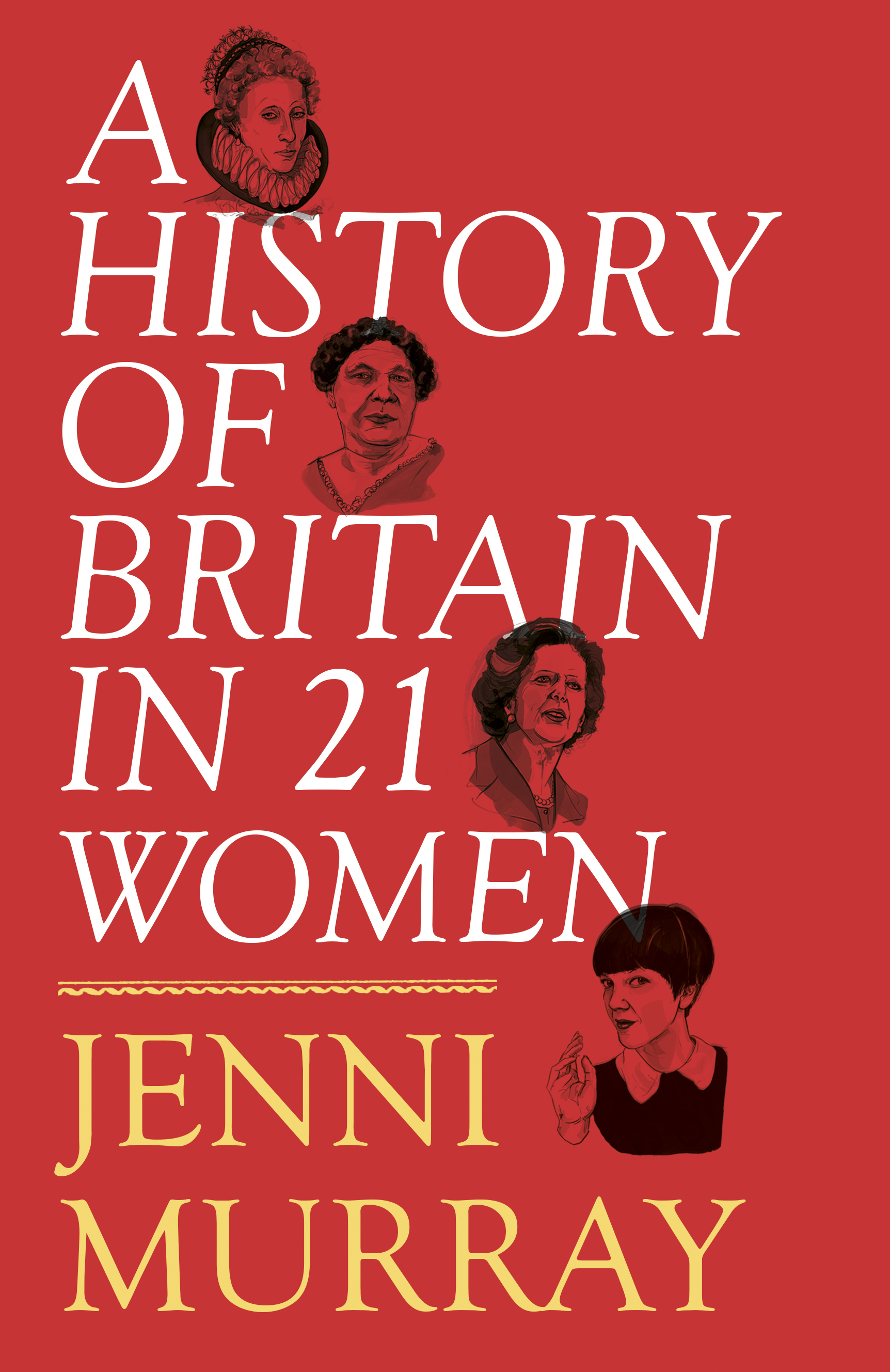 A history of britain in 21 women 9781780749907