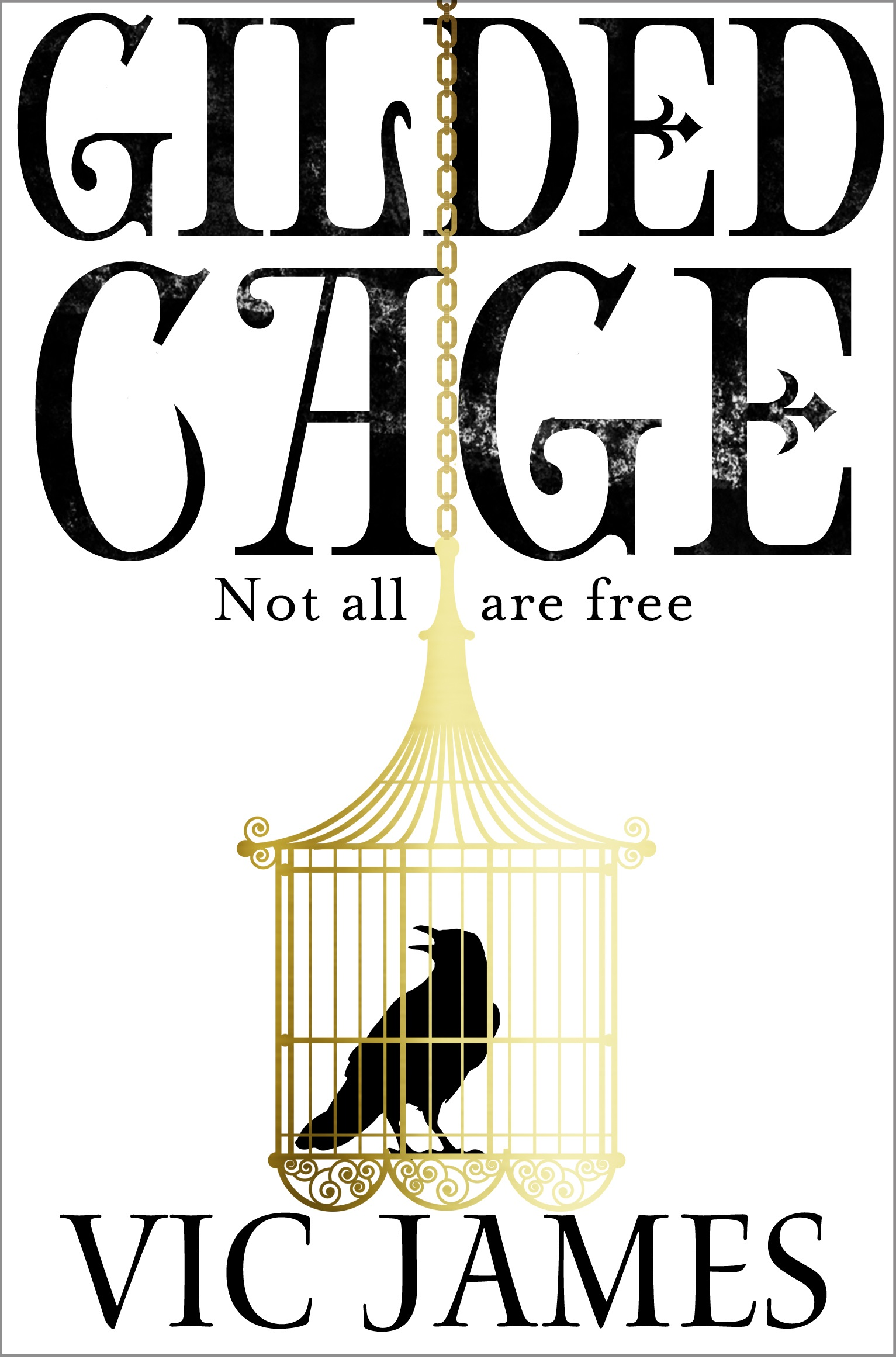 Gilded cage by vic james   final