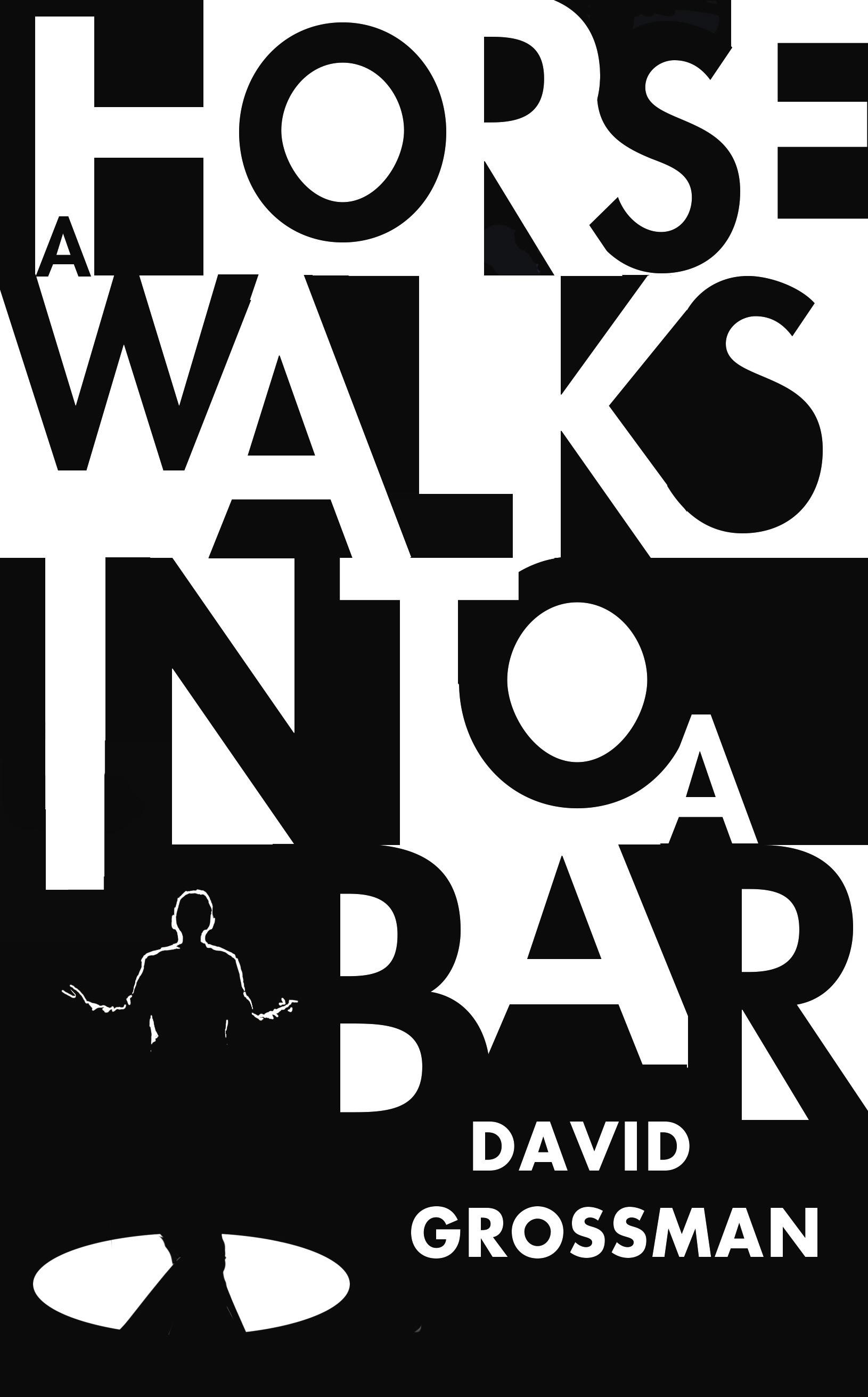 28.david grossman a horse walks into a bar