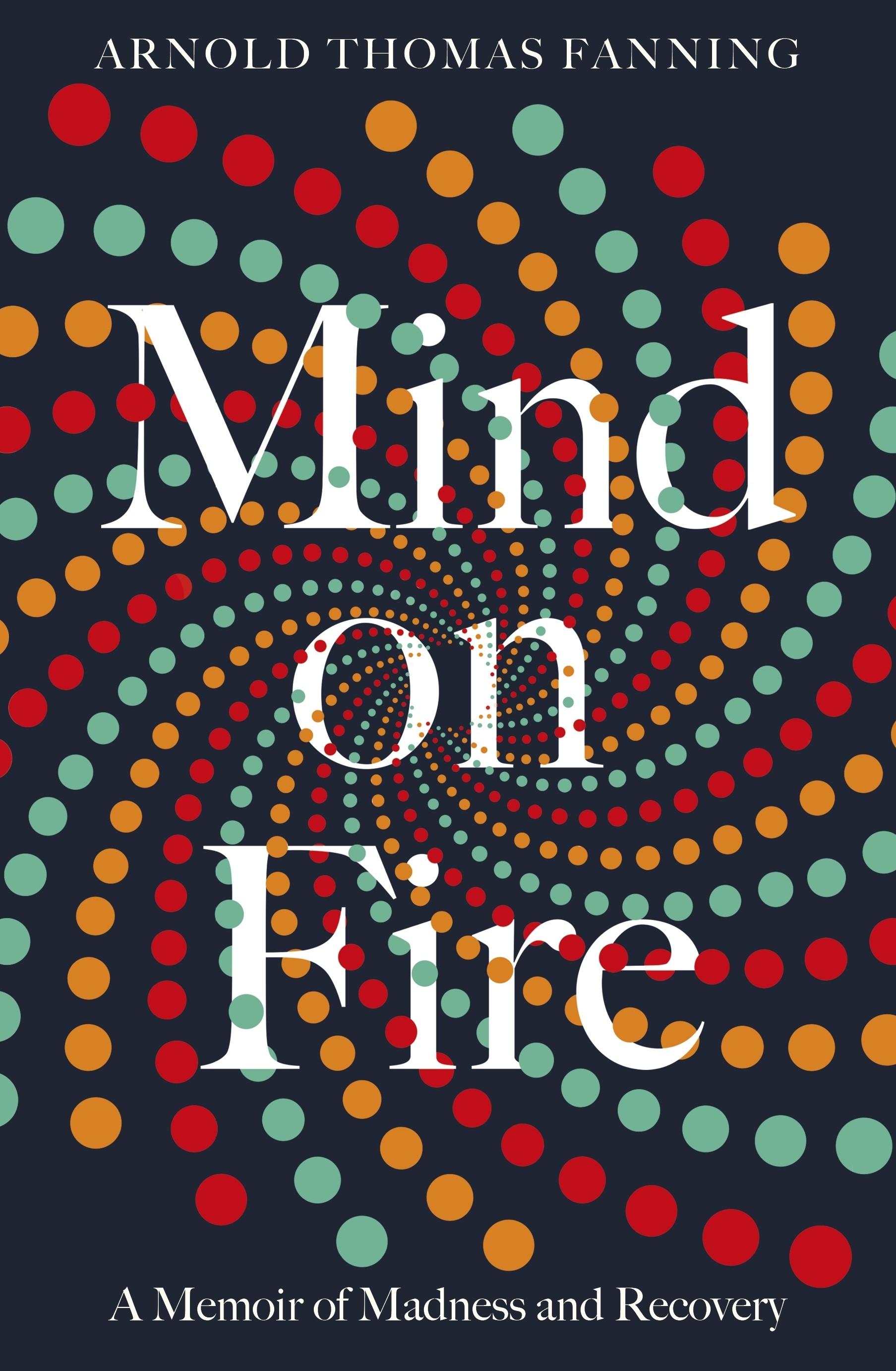 Mind on fire by arnold thomas fanning pb front cover