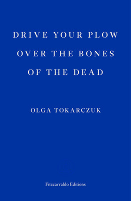 Thumb olga tokarczuk   drive your plow over the bones of the dead