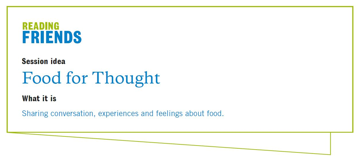 Reading Friends Food for Thought: Session Idea