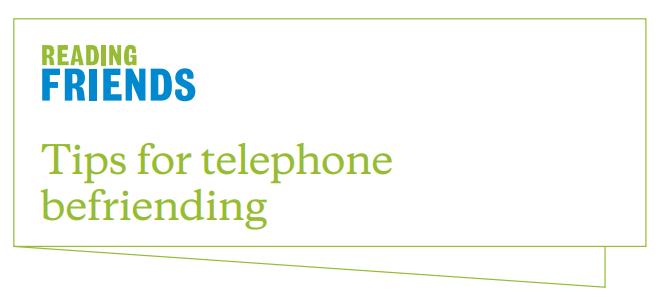Reading Friends Tips for Telephone Befriending