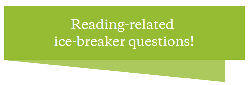 Reading Friends Reading-related ice-breaker questions